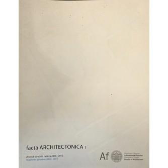 Facta Architectonica 1: Zbornik stručnih radova 2000-2011